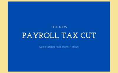 Truth and Fiction About the Trump Payroll Tax Cuts For Shakopee, MN Taxpayers